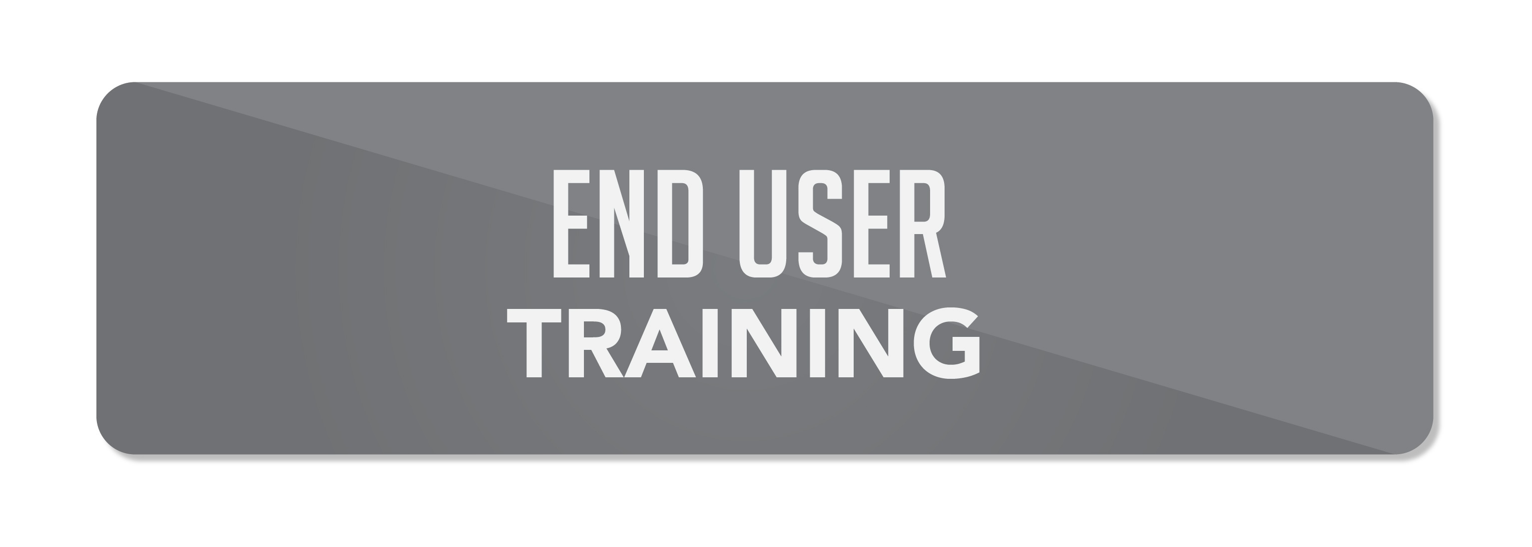 End User Training